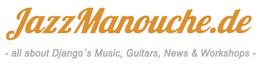 JazzManouche - all about Django´s Music, Guitars, News & Workshops